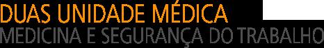 Duas Unidade Médica - Medicina e Segurança do Trabalho